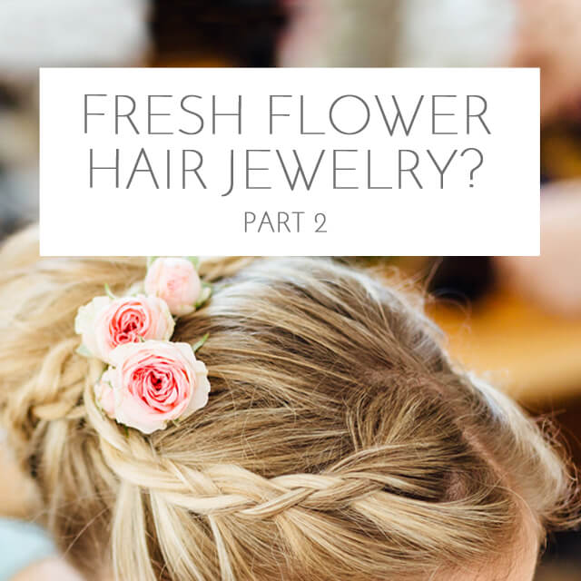 flowers as hair accessory? <br> Part 2