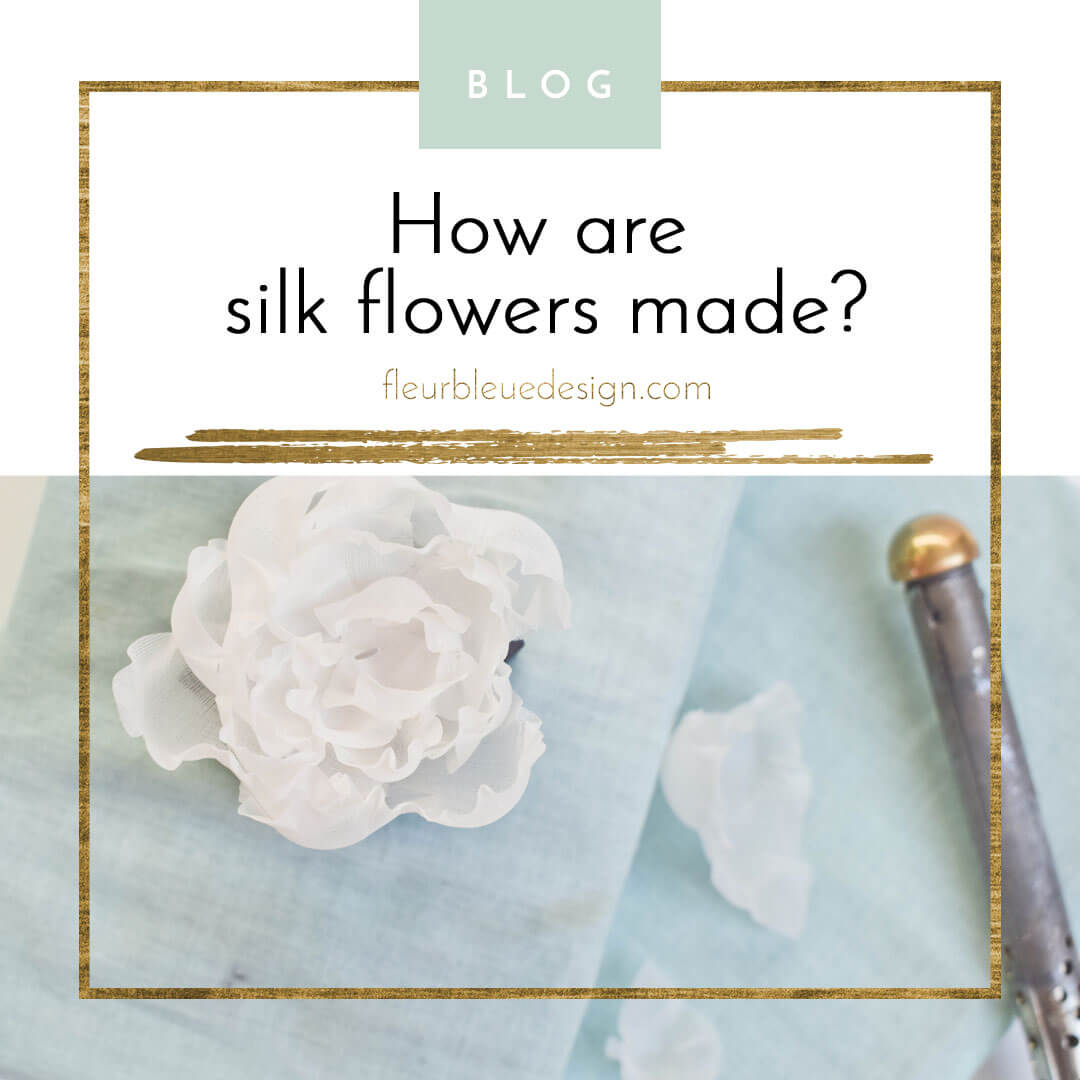Silk flowers and how they are created